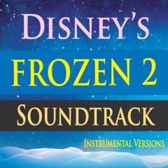 Disney's Frozen 2 Soundtrack (Instrumental Versions)