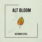 Alt Bloom - October Eyes