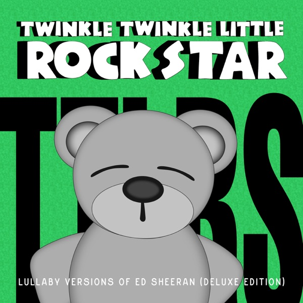 Lullaby Versions of Ed Sheeran (Deluxe Edition)