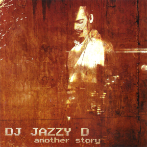 DJ Jazzy D - Another Story