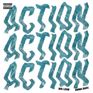 Big Lean - Action feat. Murda Beatz