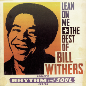 Bill Withers - The Best Of Bill Withers: Lean On Me