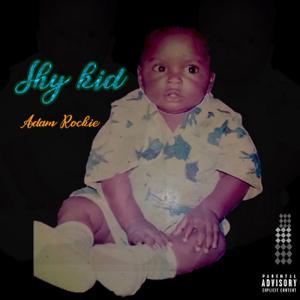 ADAM ROCKIE - Shykid - EP