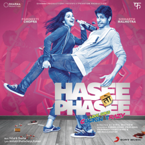 Vishal-Shekhar & Vinil Mathew - Hasee Toh Phasee (Original Motion Picture Soundtrack)
