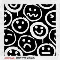 キャッシュ・キャッシュ - Mean It (feat. Wrabel) artwork