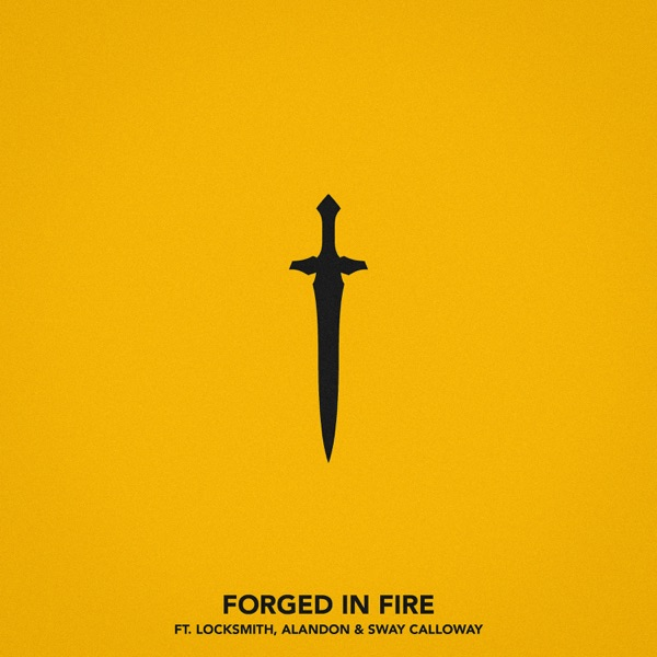 Forged In Fire (feat. Locksmith, Alandon & Sway Calloway) - Single