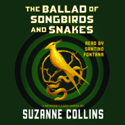 The Ballad of Songbirds and Snakes: A Hunger Games Novel