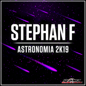 Stephan F - Astronomia 2K19 (Radio Edit)