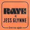 Love Me Again - RAYE & Jess Glynne mp3