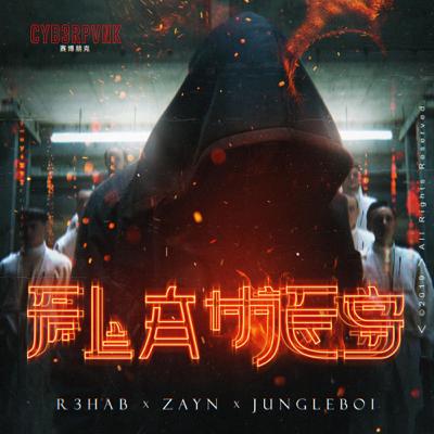 R3HAB & ZAYN - Flames (feat. Jungleboi) Lyrics