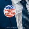 Ballots and Dollars