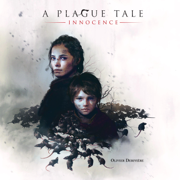 A Plague Tale: Innocence (Original Soundtrack) - Olivier Deriviere - Olivier Deriviere