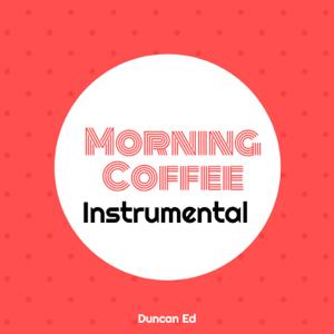 Duncan Ed - Morning Coffee (Instrumental)