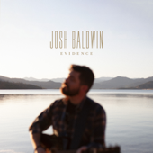 Evidence (Radio Version) - Josh Baldwin