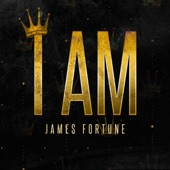 James Fortune - I Am (Radio Edit)