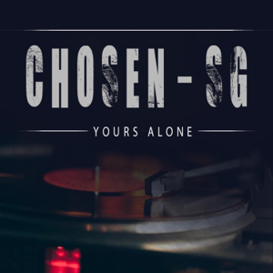 Chosen SG - Yours Alone