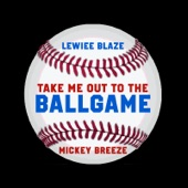 Lewiee Blaze - Take Me out to the Ball Game