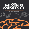 Mike Indovina - The Mixing Mindset: The Step-By-Step Formula for Creating Professional Rock Mixes From Your Home Studio (Unabridged)  artwork