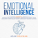 Adam Goleman - Emotional Intelligence: 6 Books in 1: Emotional intelligence for Leadership + Dark Psychology Secrets + Anger Management + Empath Healing + Memory Improvement + Narcissist Nightmare (Unabridged)