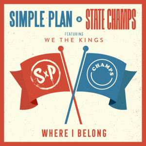 Simple Plan & State Champs - Where I Belong feat. We the Kings