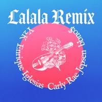 Lalala (Remix)-Y2K, bbno$, Enrique Iglesias & Carly Rae Jepsen