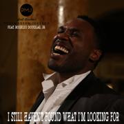I Still Haven't Found What I'm Looking For (feat. Rogelio Douglas Jr.) - Scott Bradlee's Postmodern Jukebox - Scott Bradlee's Postmodern Jukebox