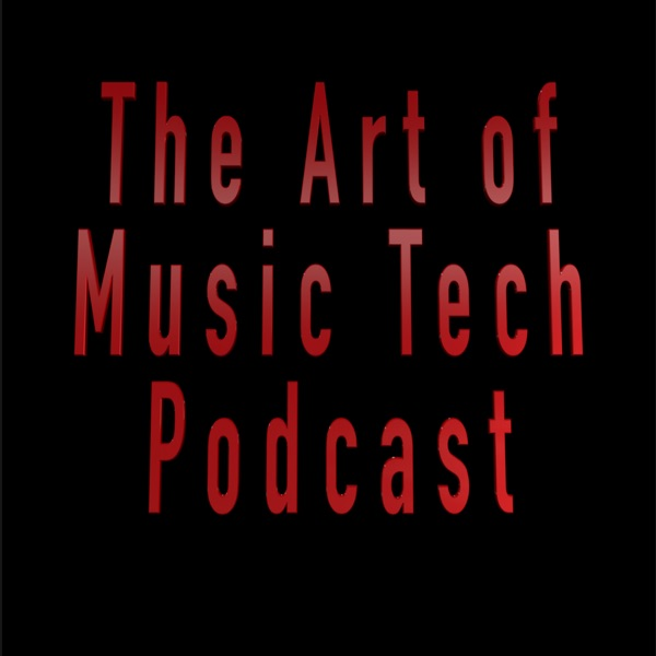 The Art of Music Tech Podcast