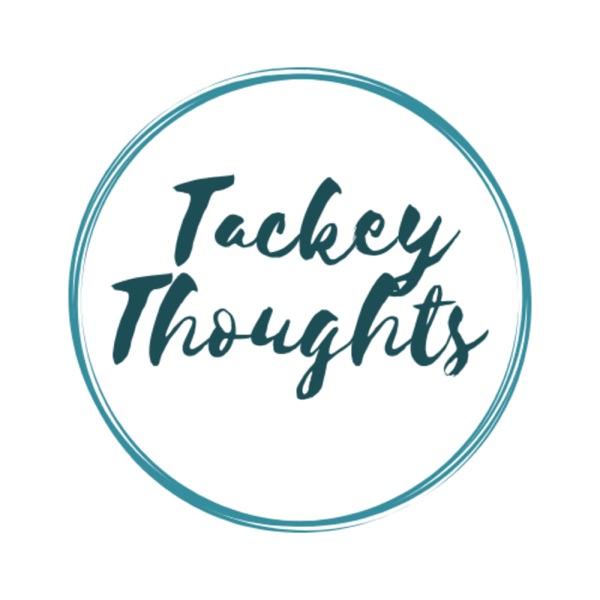 Tackey Thoughts