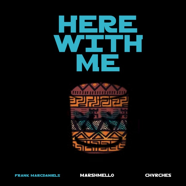Here With Me (feat. Marshmello & CHVRCHES) - Single