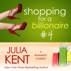 Julia Kent - Shopping for a Billionaire 4  artwork