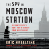Eric Haseltine - The Spy in Moscow Station  artwork