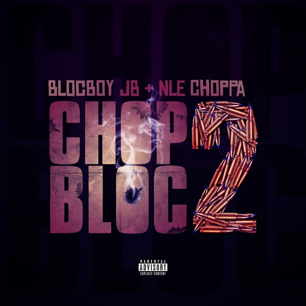 ChopBloc 2 (feat. NLE Choppa) - Single