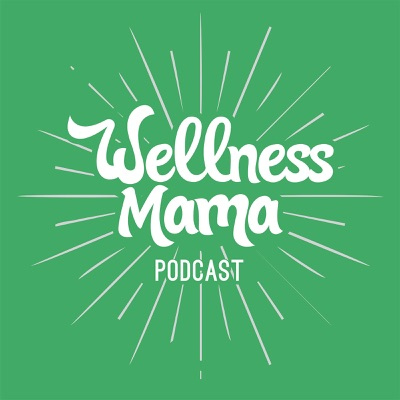 The Wellness Mama Podcast
