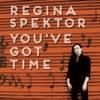 You've Got Time (chamber version) - Single, Regina Spektor