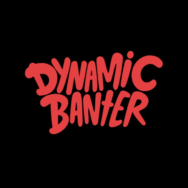 DYNAMIC BANTER! with Mike & Steve by HeadGum on Apple Podcasts