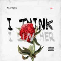 I Think I Luv Her (feat. YG)-Tyla Yaweh