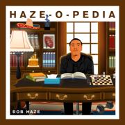 Haze-O-Pedia - Rob Haze - Rob Haze