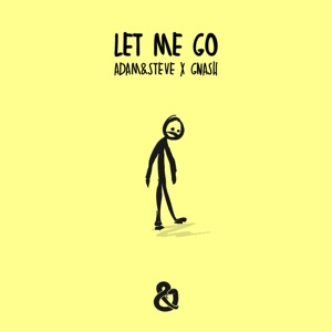 adam&steve & gnash - Let Me Go