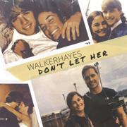 Don't Let Her - Walker Hayes