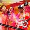 Yaara Rang Bhula De Rang Single