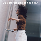 Do you remember?-宮本浩次