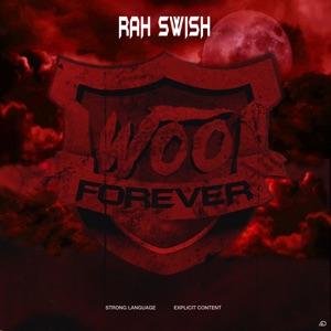Rah Swish - WOO Forever