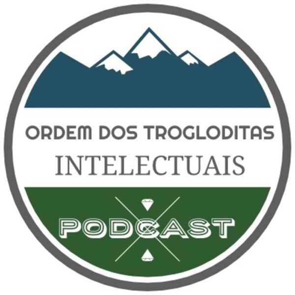 ORDEM DOS TROGLODITAS INTELECTUAIS