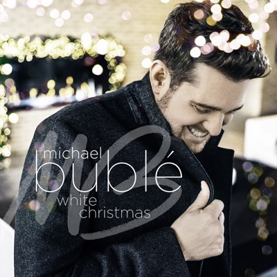 White Christmas - Single - Michael Bublé