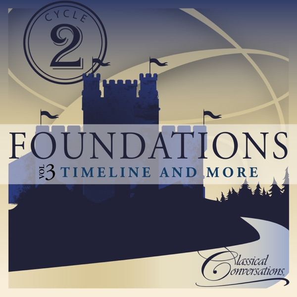 Classical Conversations - Foundations Cycle 2, Vol. 3 - Timeline and More