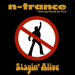 N-Trance - Stayin' Alive feat. Ricardo Da Force
