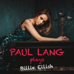 Paul Lang Plays Billie Eilish