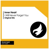 Inner Heart - I Will Never Forget You