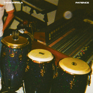 Patience - Tame Impala