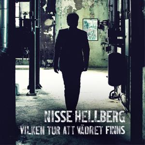 Nisse Hellberg - Vilken Tur Att Vädret Finns
